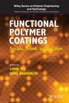Functional Polymer Coatings - Principles, Methods, and Applications ebook by Limin Wu, Jamil Baghdachi