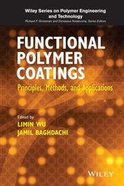 Functional Polymer Coatings - Principles, Methods, and Applications ebook by Limin Wu,Jamil Baghdachi