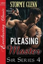Pleasing Master ebook by Stormy Glenn