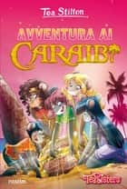 Avventura ai Caraibi eBook by Tea Stilton