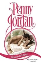Unwanted Wedding ebook by Penny Jordan