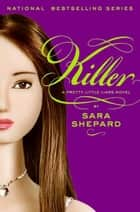 Pretty Little Liars #6: Killer ebook by Sara Shepard