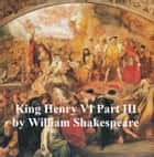 Henry VI Part 3, with line numbers ebook by William Shakespeare