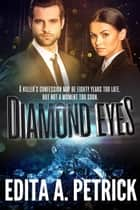 Diamond Eyes ebook by Edita A. Petrick