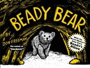 Beady Bear - With the Never-Before-Seen Story Beady's Pillow ebook by Don Freeman