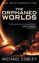 The Orphaned Worlds ebook by Michael Cobley