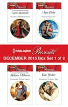 Harlequin Presents December 2015 - Box Set 1 of 2 - The Price of His Redemption\Ravensdale's Defiant Captive\Brunetti's Secret Son\Destined for the Desert King ebook by Carol Marinelli, Melanie Milburne, Maya Blake,...