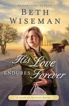 His Love Endures Forever ebook by Beth Wiseman