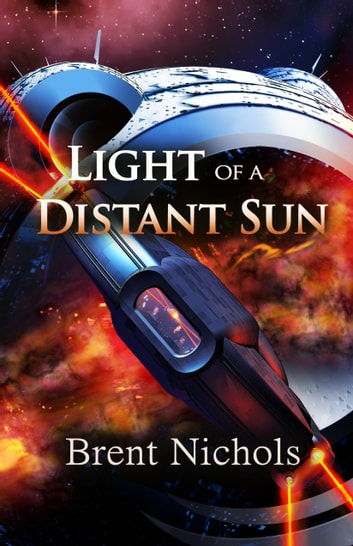 Light of a Distant Sun ebook by Brent Nichols