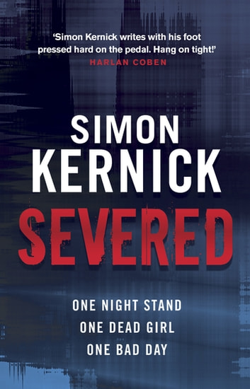 Severed ebook by Simon Kernick