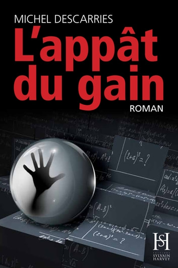 L'appât du gain ebook by Michel Descarries