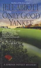 Only Good Yankee ebook by Jeff Abbott