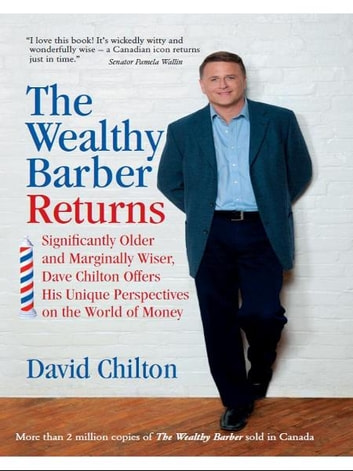 the wealthy barber Dave chilton, author of the wealthy barber always swore he'd never write a sequel to the book that sold more than two million copies nationwide but 22 years later, the sequel has arrived -- the wealthy barber returns in his new book, chilton tackles society's addiction to debt, and touches upon.