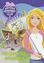 Sisters Mystery Club #2: The Haunted Boardwalk (Barbie) ebook by Tennant Redbank