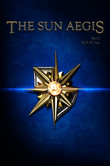 The Sun Aegis ebook by E. H. Lau