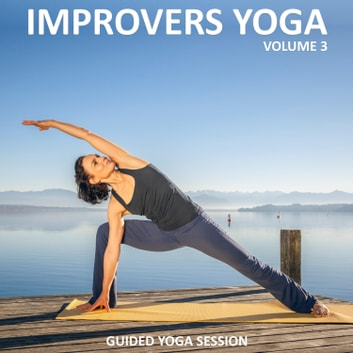 Improvers Yoga, Vol 3 - Yoga 2 Hear audiobook by Sue Fuller