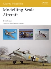 Modelling Scale Aircraft ebook by Brett Green