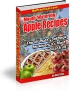 Mouth-Watering Apple Recipes ebook by Mohamed Hjiej