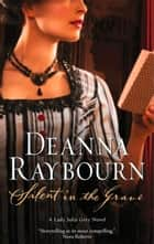 Silent In The Grave (A Lady Julia Grey Novel, Book 1) eBook by Deanna Raybourn