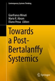 Towards a Post-Bertalanffy Systemics ebook by