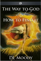 The Way to God ebook by Dwight Lyman Moody