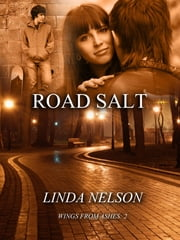 Road Salt (Wings from Ashes, 2) ebook by Linda Nelson