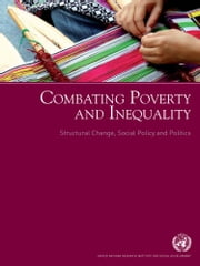 Combating Poverty and Inequality ebook by United Nations
