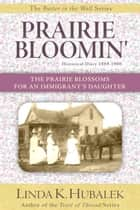 Prairie Bloomin' ebook by Linda K. Hubalek