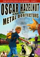 Oscar Hazelnut and the Metal Dogtectors ebook by G F Crawford
