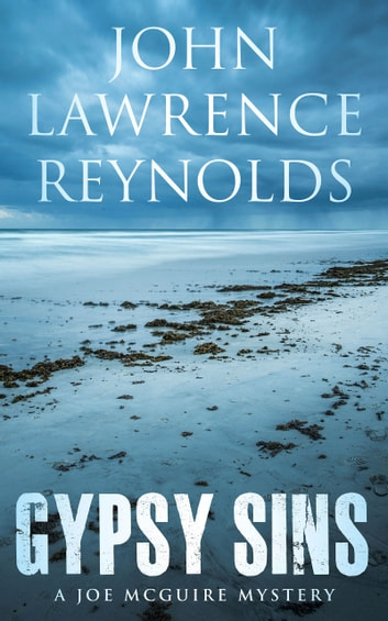 Gypsy Sins - Joe McGuire Mystery Series ebook by John Lawrence Reynolds