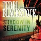 Shadow in Serenity audiobook by Terri Blackstock
