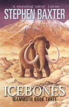 Icebones ebook by Stephen Baxter