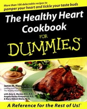The Healthy Heart Cookbook For Dummies ebook by James M. Rippe,Amy G. Myrdal,Angela Harley Kirkpatric,Mary Abbott Waite