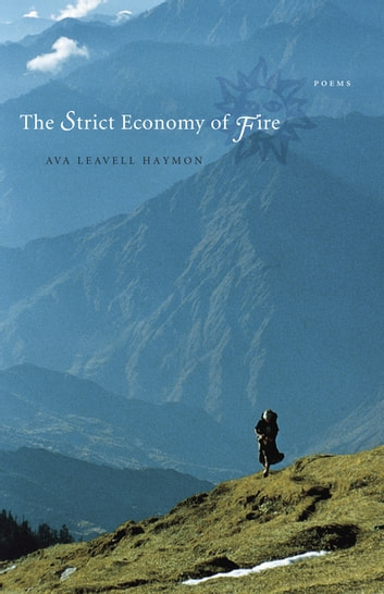 The Strict Economy of Fire - Poems ebook by Ava Leavell Haymon