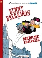 Benny Breakiron #2: Madame Adolphine ebook by Peyo, Peyo, Will Maltaite