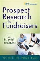 Prospect Research for Fundraisers ebook by Jennifer J. Filla,Helen E. Brown