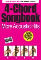 4 Chord Songbook: More Acoustic Hits ebook by Wise Publications