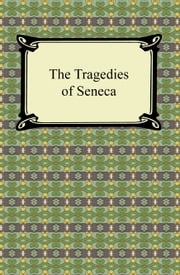 The Tragedies of Seneca ebook by Seneca