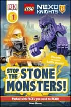 DK Readers L1: LEGO NEXO KNIGHTS Stop the Stone Monsters! ebook by DK