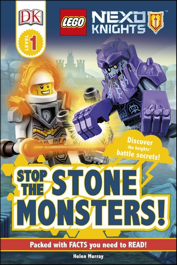 DK Readers L1: LEGO NEXO KNIGHTS Stop the Stone Monsters! - Discover the Knights' Battle Secrets! eBook by DK