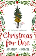 Christmas for One - A feel-good festive romance from the author of The Light in the Hallway ebook by Amanda Prowse