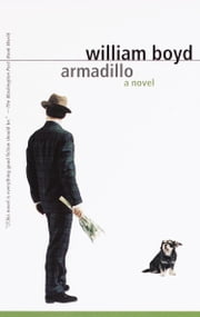 Armadillo - A Novel ebook by William Boyd