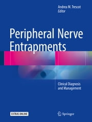 Peripheral Nerve Entrapments - Clinical Diagnosis and Management ebook by Andrea M Trescot, MD, ABIPP, FIPP