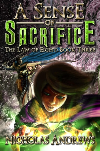 A Sense of Sacrifice - The Law of Eight, #3 ebook by Nicholas Andrews