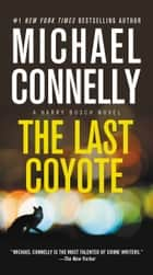 The Last Coyote eBook von Michael Connelly