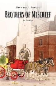 Brothers of Mischief - In the City ebook by Richard L Preece