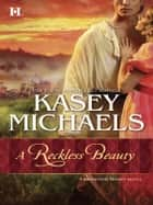 A Reckless Beauty ebook by Kasey Michaels