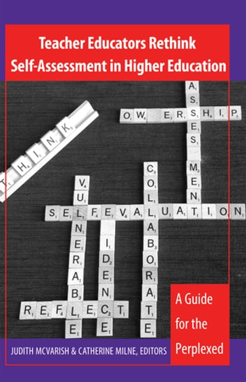 Teacher Educators Rethink Self-Assessment in Higher Education - A Guide for the Perplexed ebook by