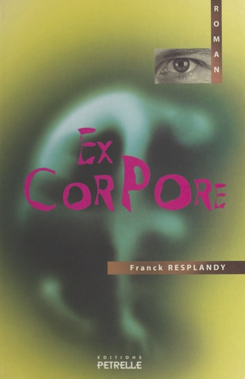 Ex corpore ebook by Franck Resplandy
