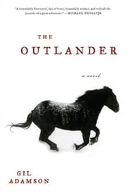 The Outlander - A Novel ebook by Gil Adamson